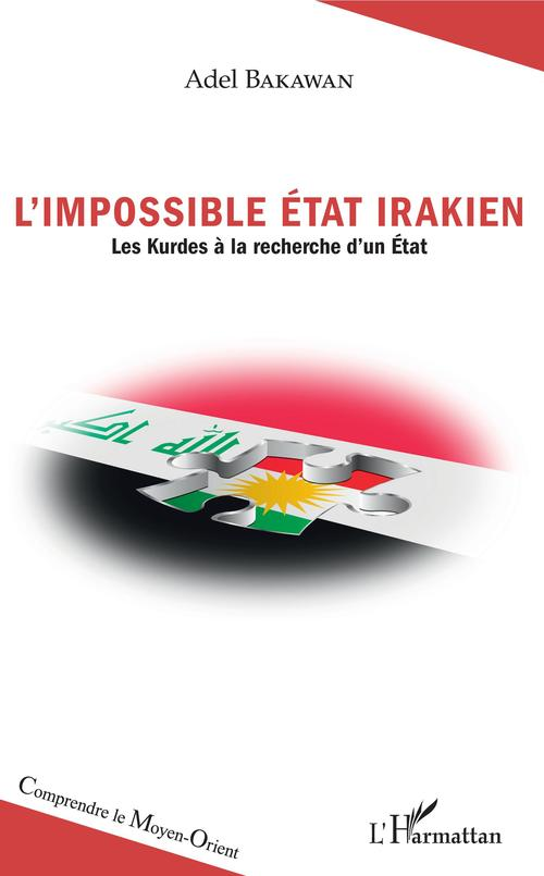L'impossible état irakien ; les kurdes à la recherche d'un état