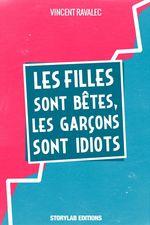 Vente Livre Numérique : Les filles sont bêtes, les garçons sont idiots  - Vincent Ravalec