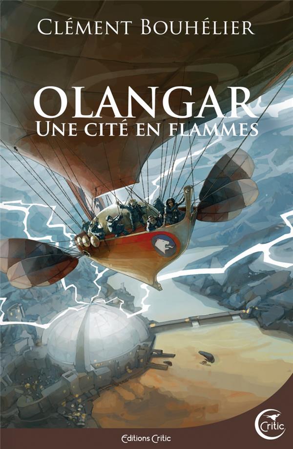 UNE CITE EN FLAMMES  -  OLANGAR T.2 BOUHELIER CLEMENT