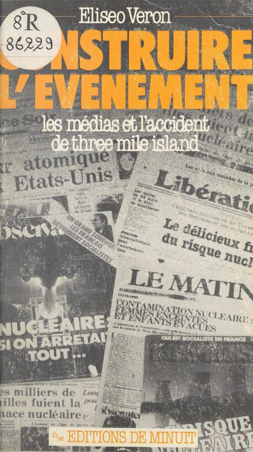 Construire l'evenement les medias et l'accident de three mile island