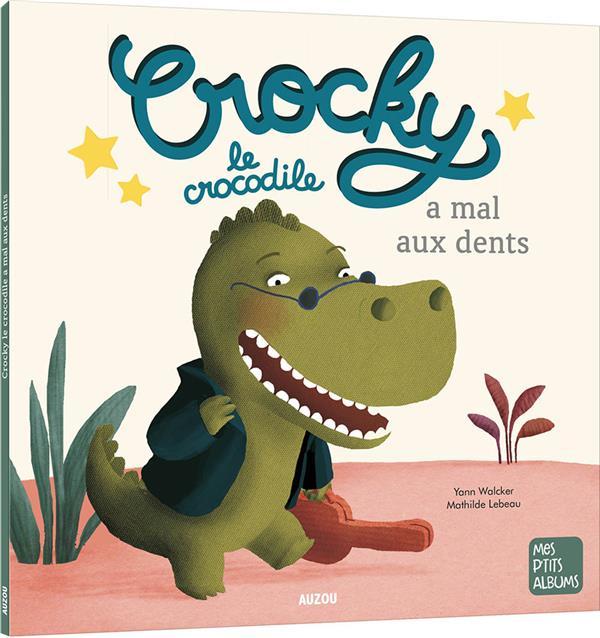 Crocky le crocodile a mal aux dents ne