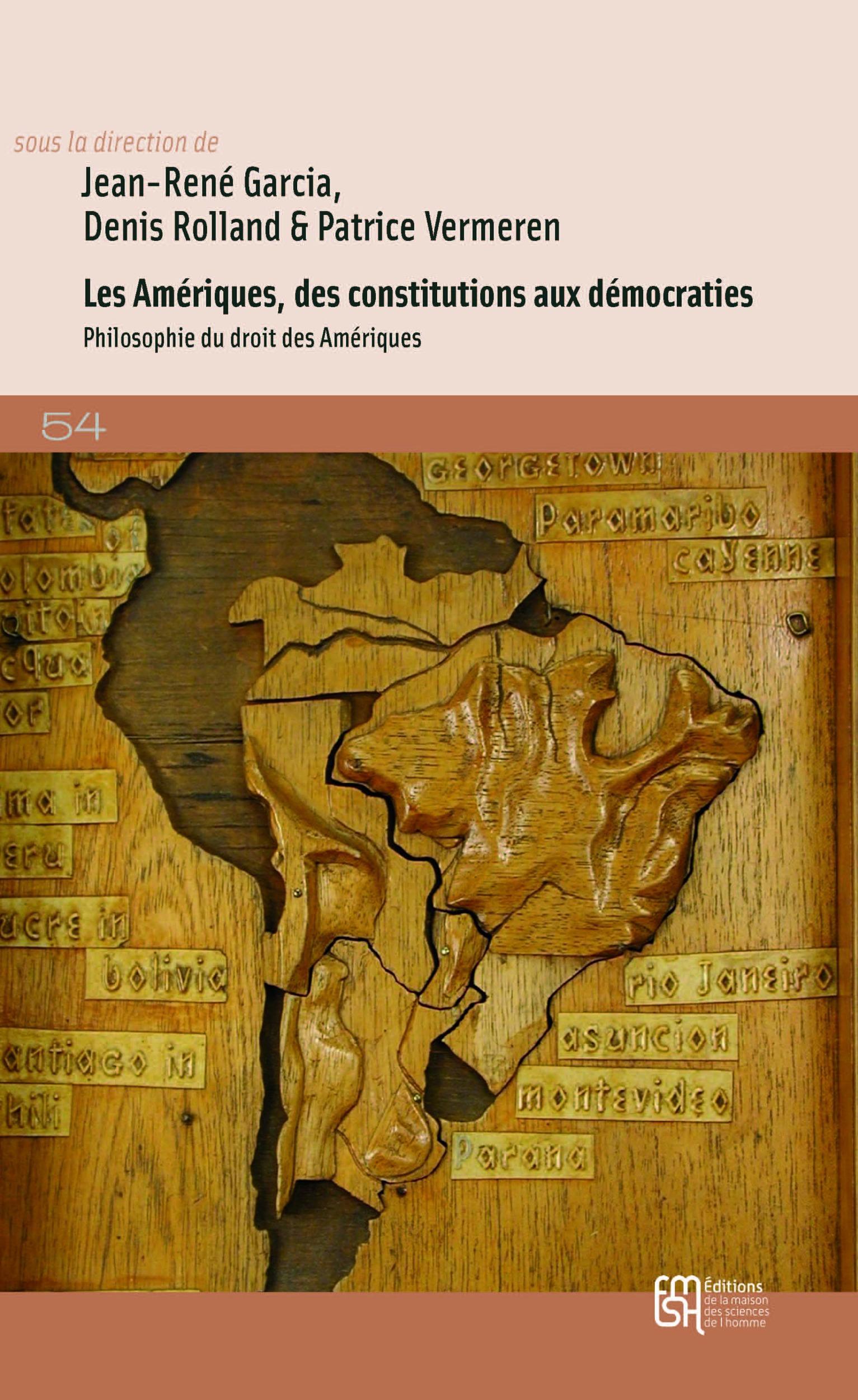 les ameriques, des constitutions aux democraties. philosophie du droi t des ameriques