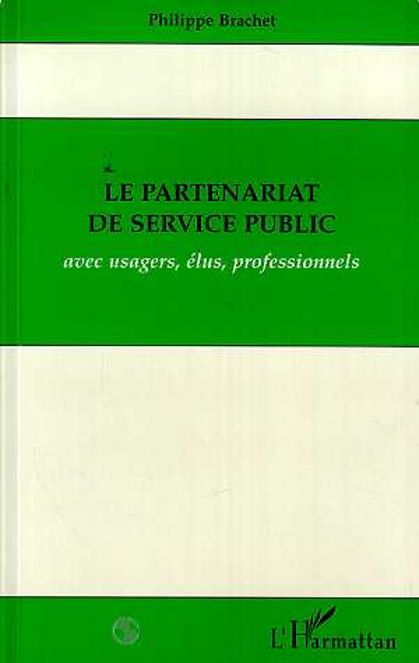 Le Partenariat De Service Public Avec Usagers, Elus, Professionnels