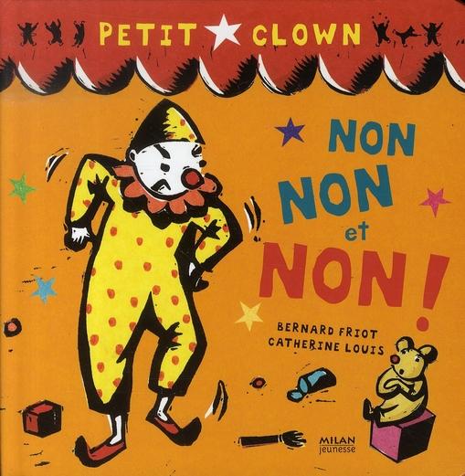 Petit clown ; non, non et non !