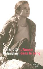 Vente Livre Numérique : L'amour dans le sang  - Charlotte VALANDREY - Jean Arcelin