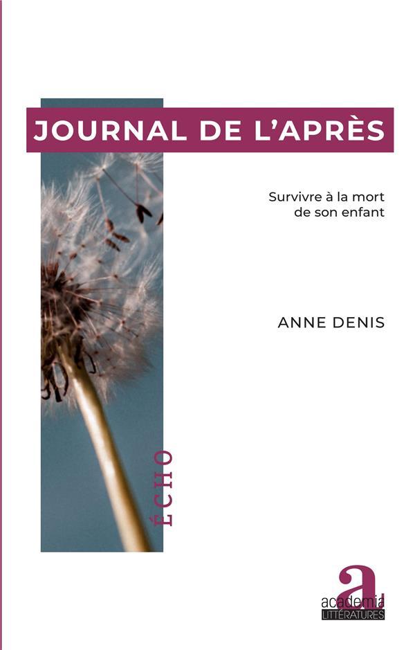 Journal de l'après ; survivre à la mort de son enfant