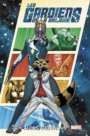 Les Gardiens de la Galaxie ; alors, c'est nous
