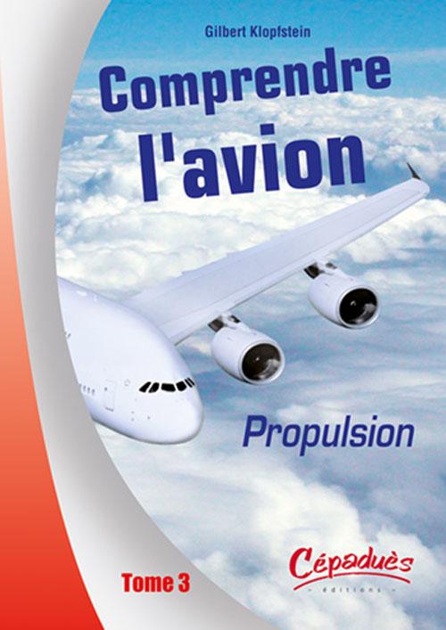 Comprendre L Avion T.3 ; Propulsion