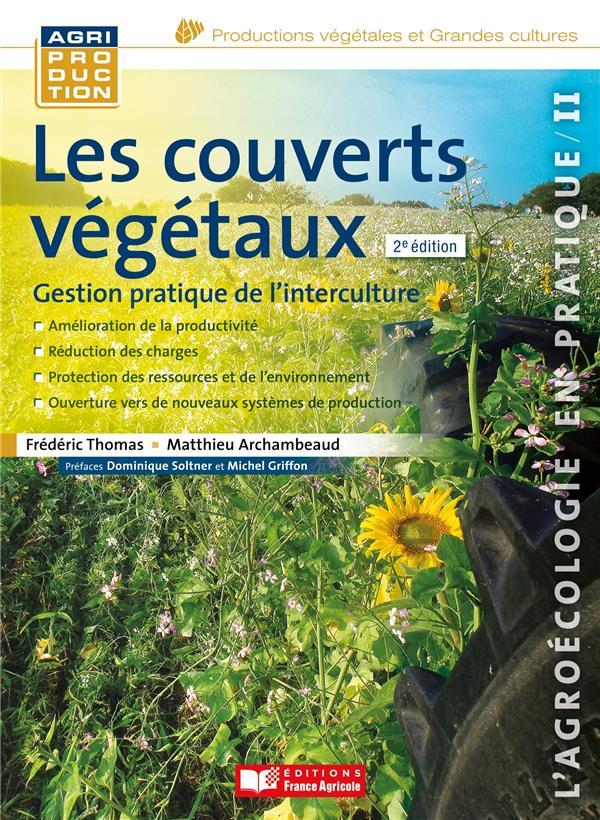 Les couverts végétaux ; gestion pratique de l'interculture (2e édition)