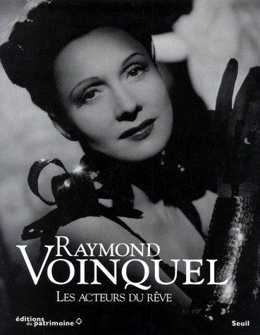 Raymond Voinquel ; les acteurs du rêve