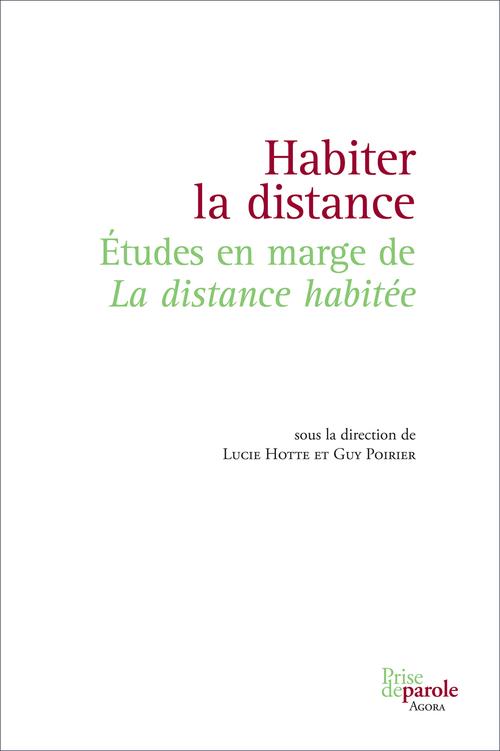 Habiter la distance ; études en marge de la distance habitée