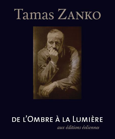Tamas Zanko ; de l'ombre à la lumière
