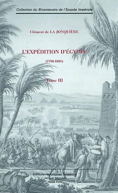 L'expédition d'Egypte t.3 ; 1798 - 1801