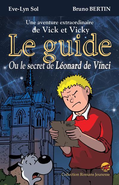 Les aventures de Vick et Vicky ; le guide ou le secret de Léonard de Vinci