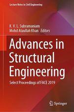 Advances in Structural Engineering  - K. V. L. Subramaniam - Mohd Ataullah Khan