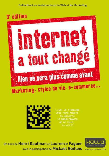 Internet a tout changé - Rien ne sera plus comme avant - 3e édition