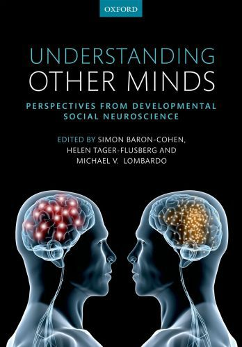 Understanding Other Minds: Perspectives from developmental social neur
