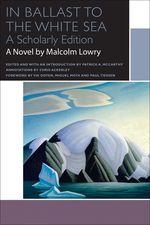 Vente Livre Numérique : In Ballast to the White Sea  - Malcolm Lowry