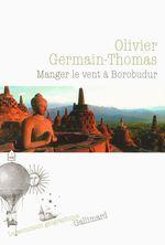 Vente Livre Numérique : Manger le vent à Borobudur  - Olivier Germain-Thomas