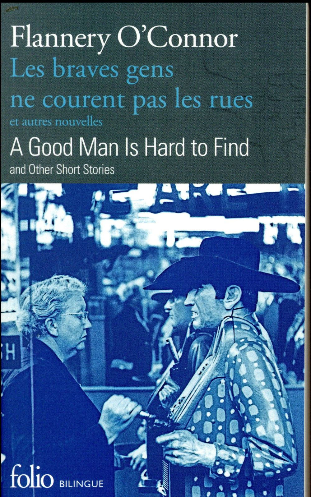 Les braves gens ne courent pas les rues et autres nouvelles ; a good man is hard to find and other short stories