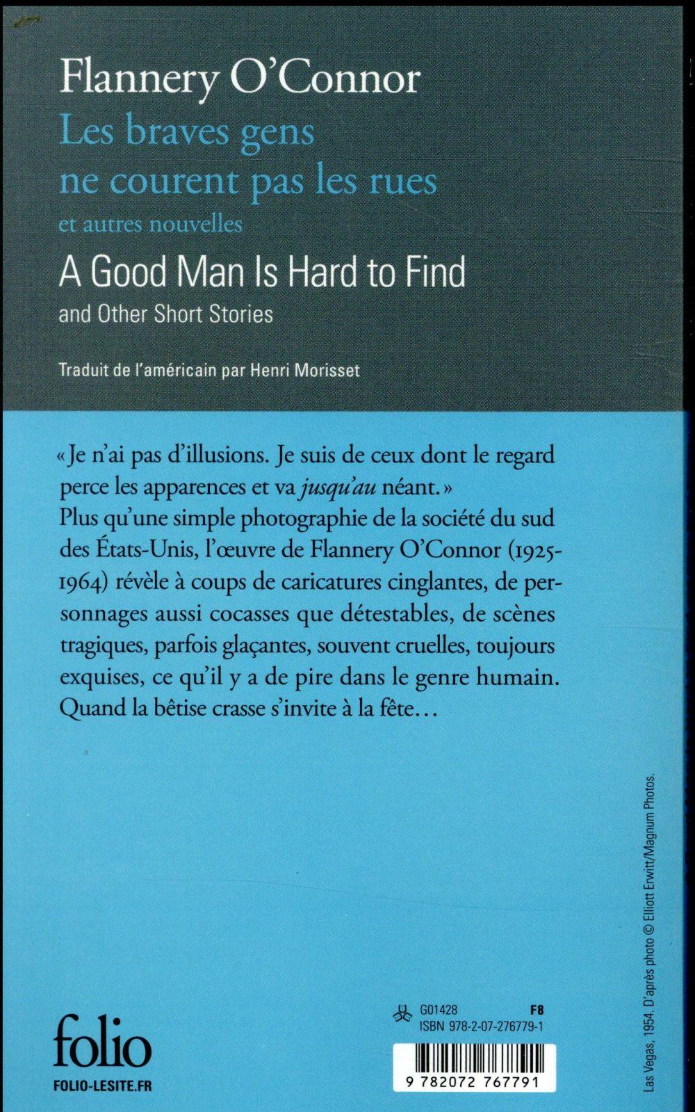 Les braves gens ne courent pas les rues et autres nouvelles ; a good man is hard to find and other short stories