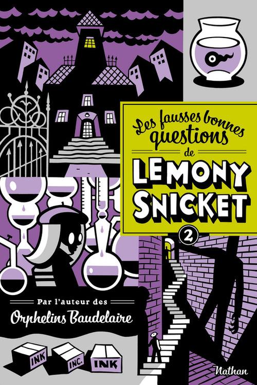 Les fausses bonnes questions de Lemony Snicket t.2 ; quand l'avez-vous vue pour la dernière fois ?