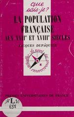 Vente Livre Numérique : La Population française aux XVIIe et XVIIIe siècles  - Jacques Dupaquier
