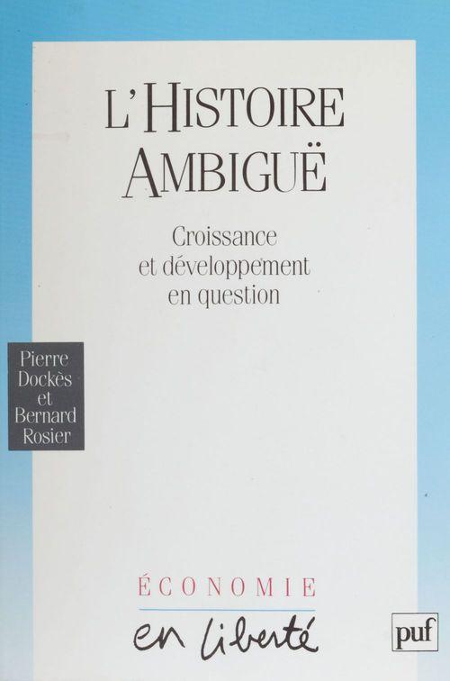 Histoire ambiguë ; croissance et développement en question