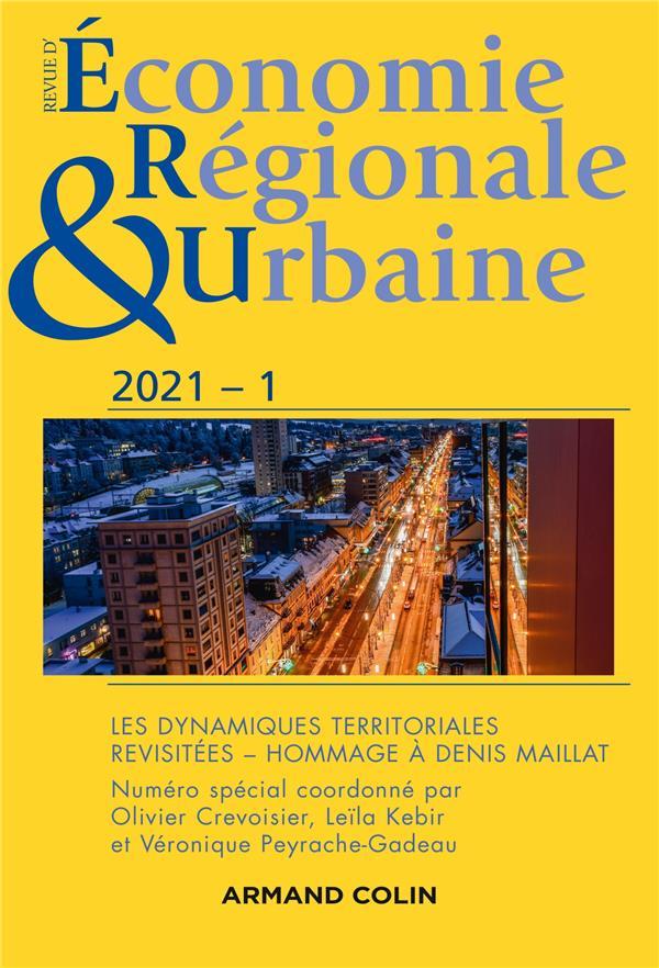 Revue d'économie régionale et urbaine n.2021-1 ; les dynamiques territoriales revisitées - hommage à Denis Maillat