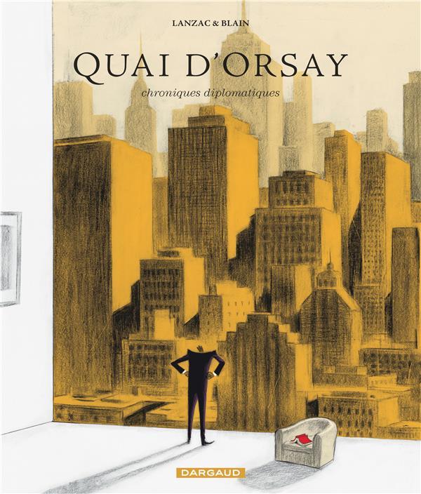 Quai d'Orsay T.2 ; chroniques diplomatiques