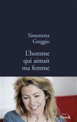 Vente Livre Numérique : L'homme qui aimait ma femme  - Simonetta Greggio