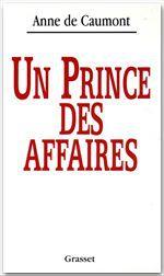 Un prince des affaires  - Anne de Caumont