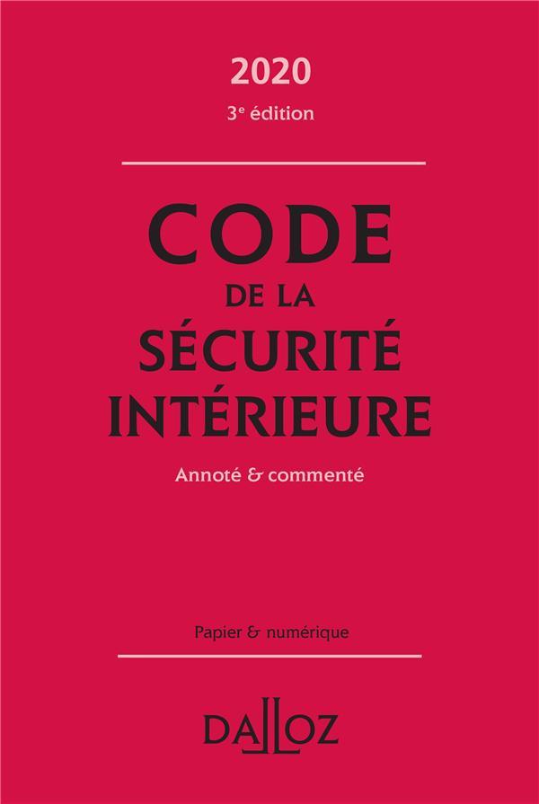 Code de la sécurité intérieure, annoté et commenté (édition 2020)