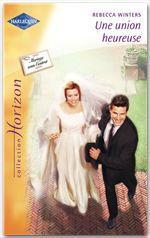Vente Livre Numérique : Une union heureuse (Harlequin Horizon)  - Rebecca Winters