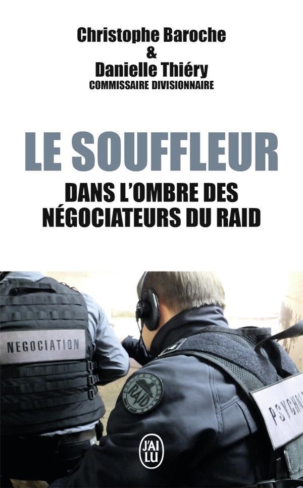 Le souffleur ; dans l'ombre des negociateurs du RAID