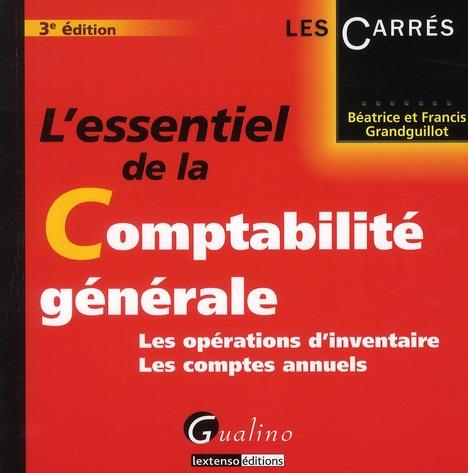 L'Essentiel De La Comptabilite Generale ; Les Operations D'Inventaire, Les Comptes Annuels (3e Edition)