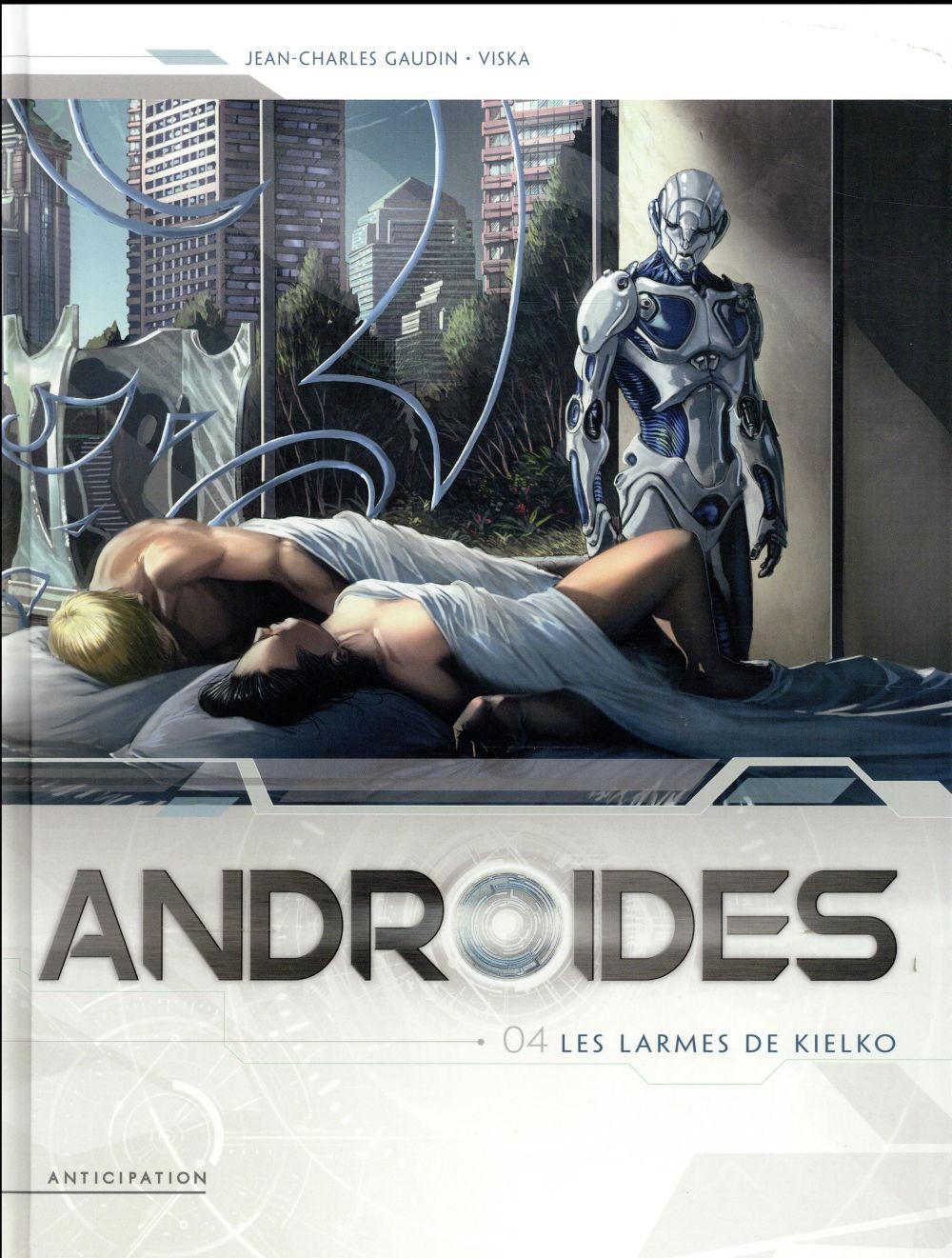 Androïdes T.4 ; les larmes de Kielko