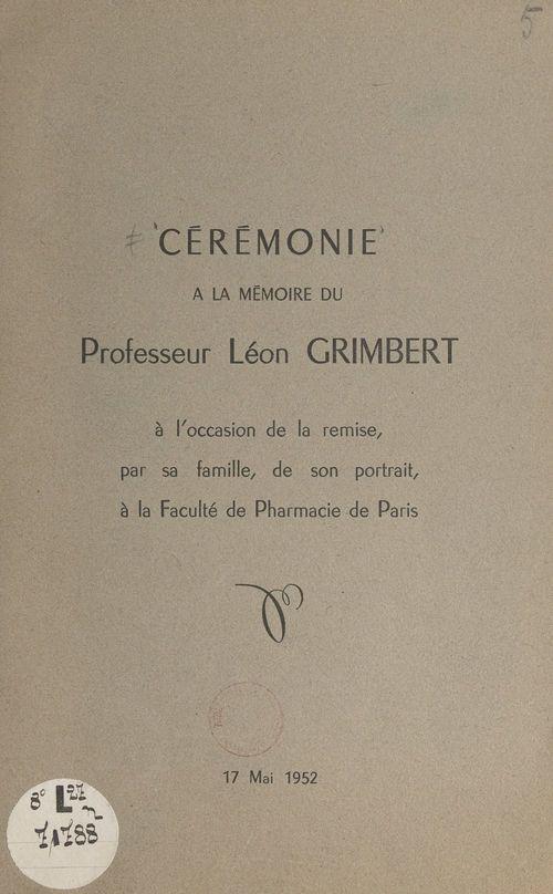 Cérémonie à la mémoire du Professeur Léon Grimbert, à l'occasion de la remise, par sa famille, de son portrait, à la Faculté de pharmacie de Paris