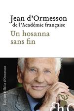 Vente EBooks : Un hosanna sans fin  - Jean d'Ormesson