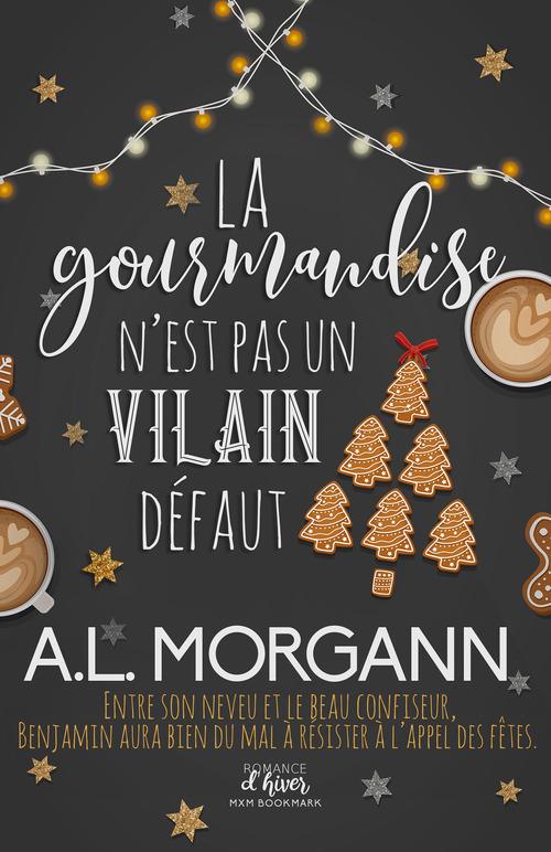 La gourmandise n'est pas un vilain défaut  - A.L. Morgann