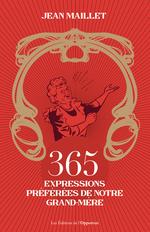 Vente Livre Numérique : 365 expressions préférées de notre grand-mère  - Jean Maillet