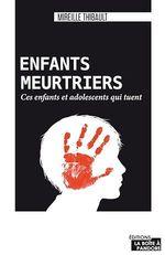 Vente Livre Numérique : Enfants meurtriers  - Mireille Thibault