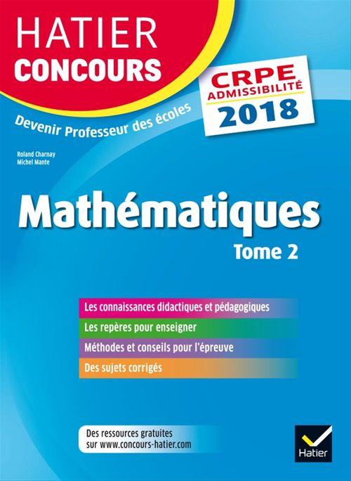 CRPE : mathématiques t. 2 ; épreuve écrite d'admissibilité (édition 2018)