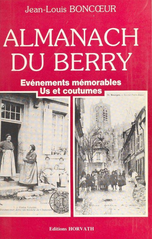 Almanach du Berry : événements mémorables, us et coutumes