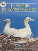 Aimer la nature en Côtes-d'Armor  - André Fouquet