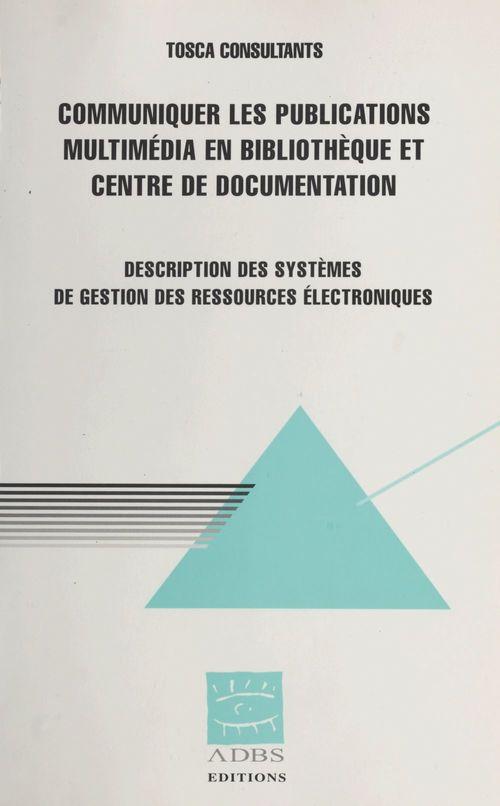 Communiquer les publications multimédia en bibliothèque et centre de documentation