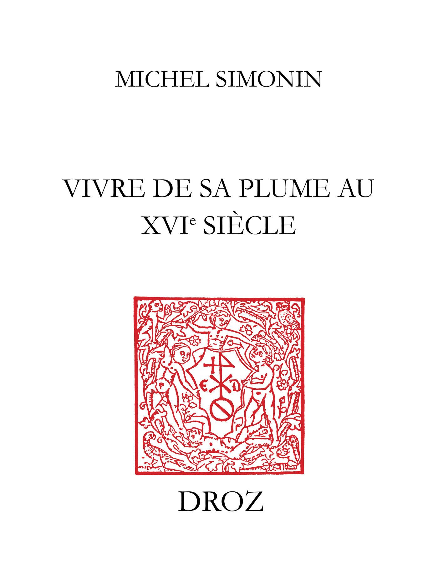 Vivre de sa plume au XVIe siècle  - Michel Simonin