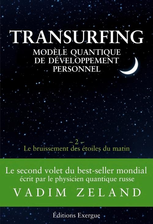 transurfing ; modèle quantique de développement personnel t.2 ; le bruissement des étoiles du matin