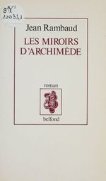 Les miroirs d'archimede  - Jean Rambaud