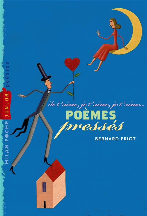 Poèmes pressés ; je t'aime, je t'aime, je t'aime...